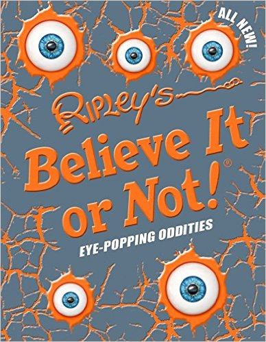 Ripley's Believe It Or Not! Eye-Popping Oddities hardcover